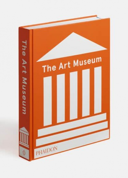 The Art Museum Phaidon London Art Studies 2018